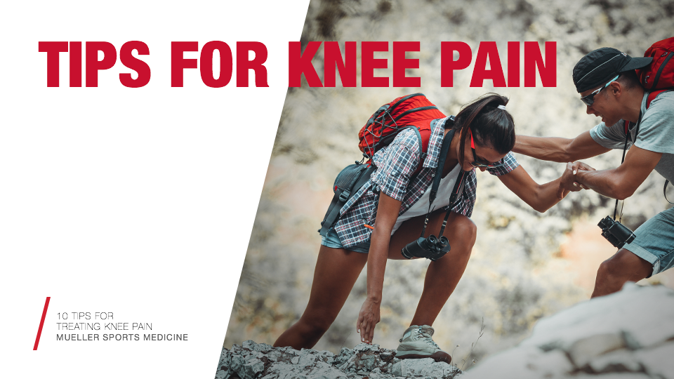 10 Tips for Treating Knee Pain / Mueller Sports Medicine