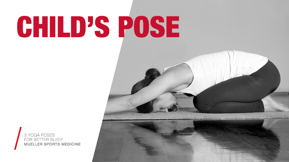 3 yoga poses for better sleep | Child's Pose | Mueller Sports Medicine