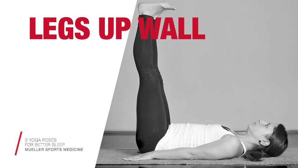 3 yoga poses for better sleep | Legs Up The Wall | Mueller Sports Medicine