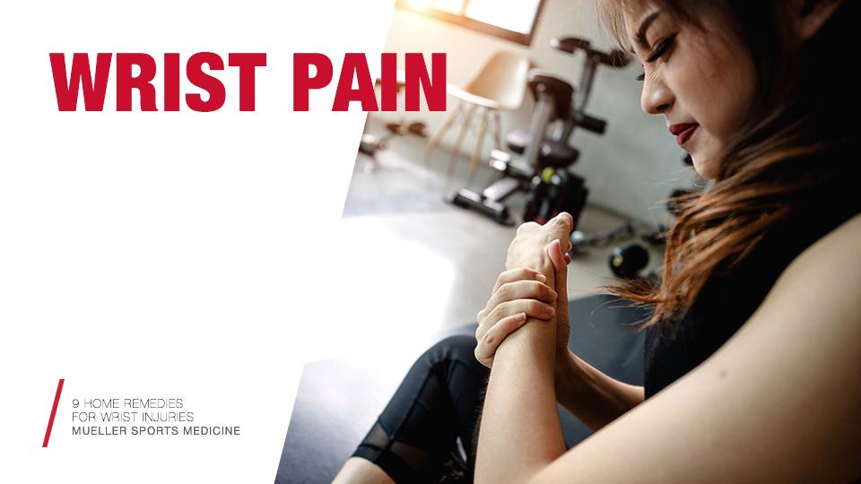 9 Home Remedies for Wrist Injuries / Mueller Sports Medicine