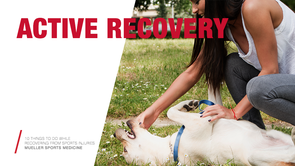 10 Things to Do While Recovering from Sports Injuries / Mueller Sports Medicine