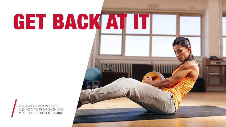 4 COMMON BACK INJURIES AND HOW TO TREAT EACH ONE / Mueller Sports Medicine